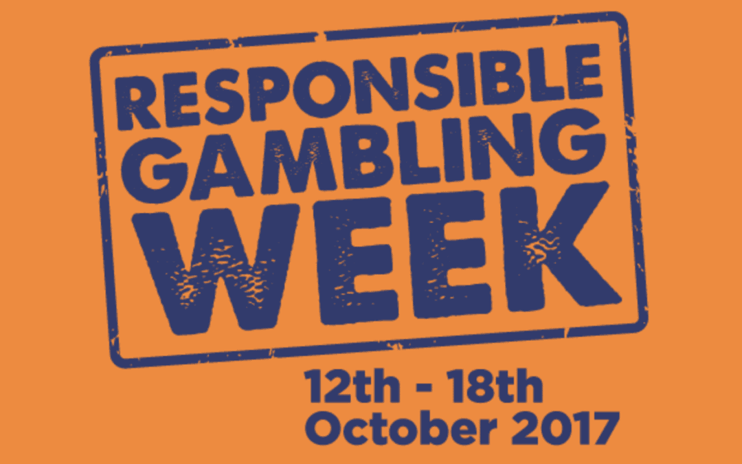Responsible Gambling Week 12 – 18 October 2017.